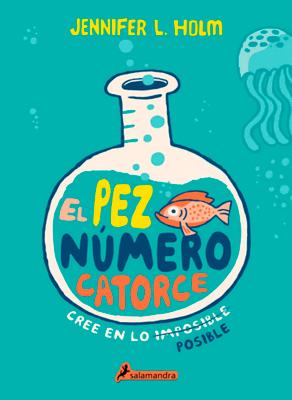 El pez número catorce ?? de Jennifer L. Holm ¡saldrá a la venta en septiembre!