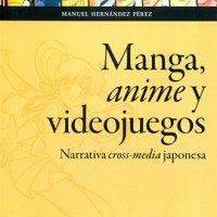 Manga, anime y videojuegos: narrativa cross-media japonesa, análisis
