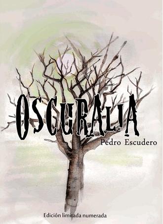 Oscuralia, análisis del libro de Pedro Escudero