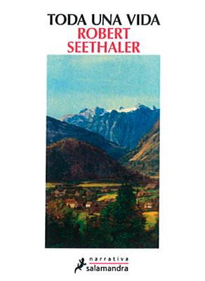 Toda una vida ??⛰️ de Robert Seethaler, novedad de Salamandra