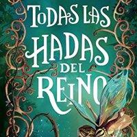 Todas las hadas del reino, análisis de la novela fantástica de Laura Gallego