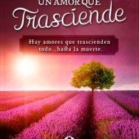 Un amor que trasciende 😞💔 de Cristina Saldana Coéllar ¡Novedad de agosto!