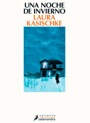 Una noche de invierno ?❄️ de Laura Kasischke ¡publicación en octubre!