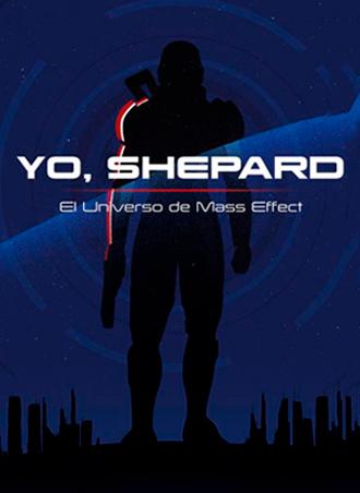 Yo, Shepard. El universo de Mass Effect, análisis