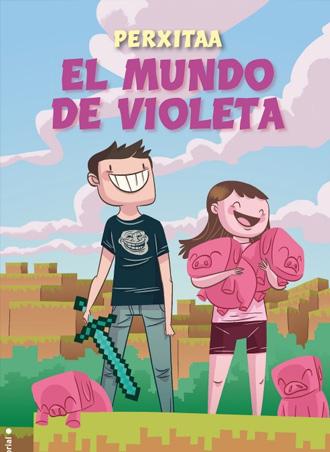 El mundo de Violeta, la nueva novela de Perxitaa, ya a la venta