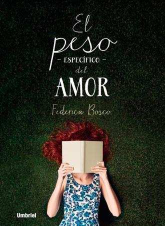 El peso específico del amor, reseña de una novela que no es lo que tú crees