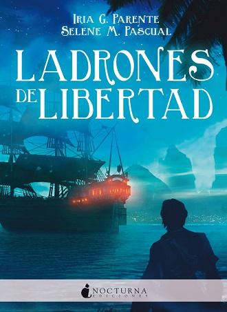 Ladrones de libertad, la novela fantástica ya está disponible
