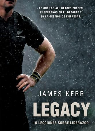 Legacy de James Kerr y Roca Editorial ya la venta