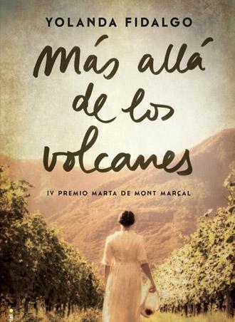 Más allá de los volcanes, IV Premio Internacional de narrativa Marta de Mont Marçal, próximamente a la venta