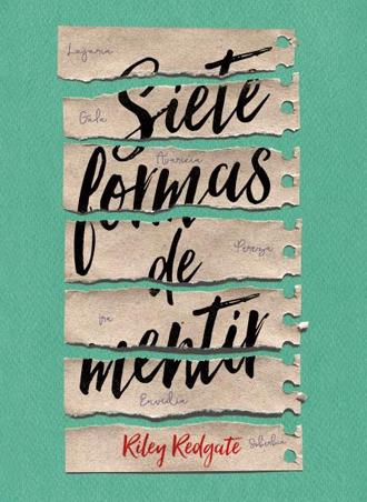 Siete formas de mentir es una novela juvenil cargada de rencores