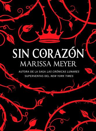 Análisis y opiniones de Sin Corazón, la novela sobre la Reina de Corazones
