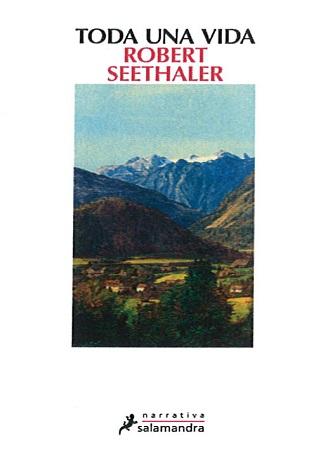 Toda una vida, de Robert Seethaler, ya a la venta